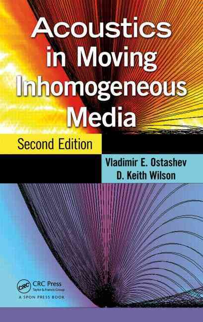Acoustics in Moving Inhomogeneous Media By Wilson, D. Keith